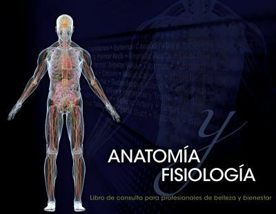 Anatomia Fisiologia: Libro de Consulta Para Profesionales de Belleza y Bienestar 9781111642129