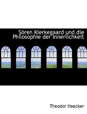S Ren Kierkegaard Und Die Philosophie Der Innerlichkeit 9781115188739