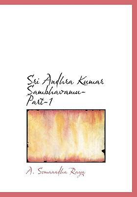 Sri Andhra Kumar Sambhavamu-Part-1 9781117230047