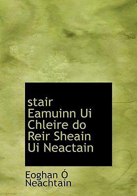 Stair Eamuinn Ui Chleire Do Reir Sheain Ui Neactain 9781117811130