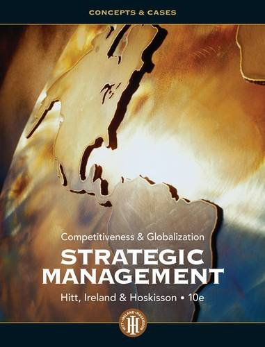 Strategic Management: Concepts and Cases: Competitiveness and Globalization - 10th Edition