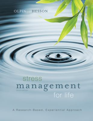 Stress Management for Life: A Research-Based Experiential Approach - 3rd Edition