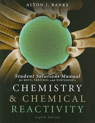 Chemistry & Chemical Reactivity, Student Solutions Manual 9781111426989