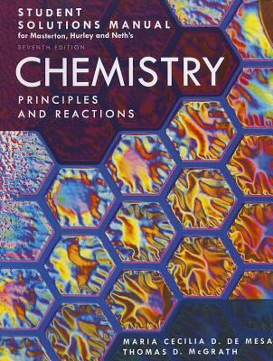 Student Solutions Manual for Masterton, Hurley and Neth's Chemistry: Principles and Reactions 9781111570606