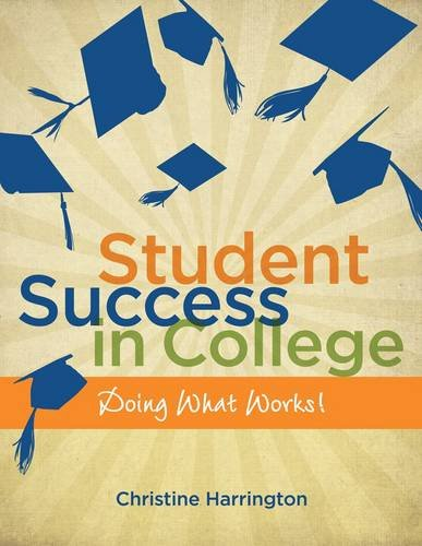 Student Success in College: Doing What Works! 9781111342661