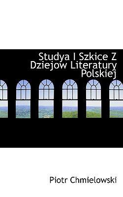Studya I Szkice Z Dziejow Literatury Polskiej 9781117739038