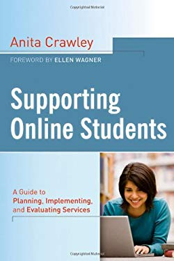 Supporting Online Students: A Practical Guide to Planning, Implementing, and Evaluating Services 9781118076545
