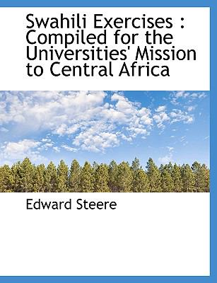 Swahili Exercises: Compiled for the Universities' Mission to Central Africa 9781116453362