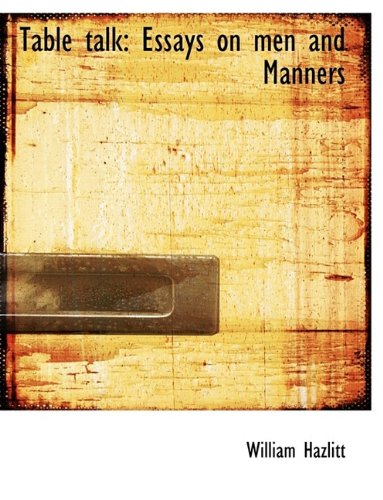 Table Talk: Essays on Men and Manners 9781116338584