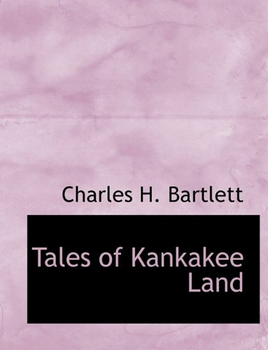 Tales of Kankakee Land