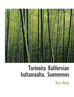 Tarinoita Kalifornian Kultamaalta. Suomennos 9781116778892