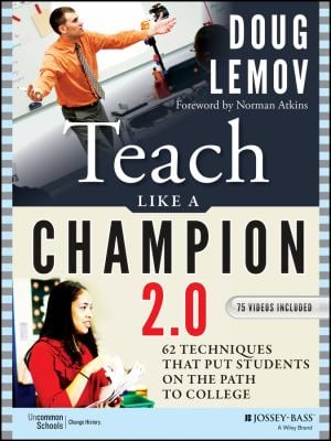 Teach Like a Champion 2.0: Techniques that Put Students on the Path to College
