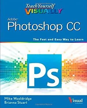 Teach Yourself VISUALLY Photoshop CC 9781118643648
