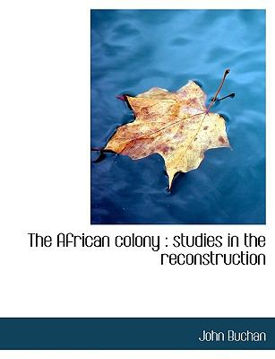 The African Colony: Studies in the Reconstruction 9781115214056