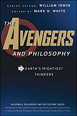 The Avengers and Philosophy: Earth's Mightiest Thinkers 9781118074572