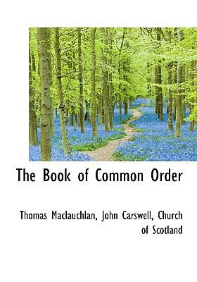 The Book of Common Order 9781117577012