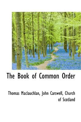 The Book of Common Order 9781117577005
