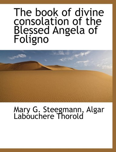 The Book of Divine Consolation of the Blessed Angela of Foligno 9781116927689