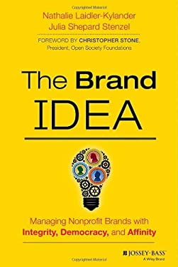 The Brand IDEA: Managing Nonprofit Brands with Integrity, Democracy and Affinity