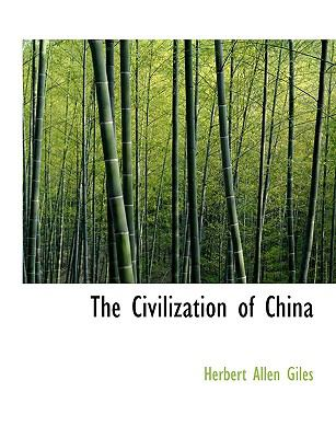 The Civilization of China 9781116836912