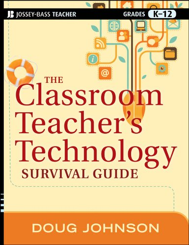 The Classroom Teacher's Technology Survival Guide 9781118024553