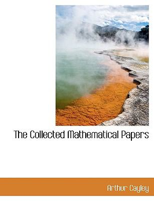 The Collected Mathematical Papers 9781116360806