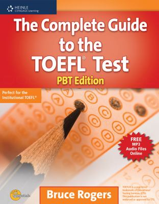 The Complete Guide to the TOEFL Test: Pbt Edition 9781111220594