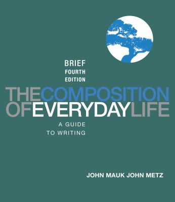 The Composition of Everyday Life, Brief Edition 9781111840549