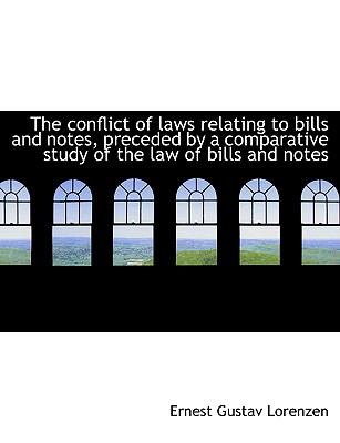 The Conflict of Laws Relating to Bills and Notes, Preceded by a Comparative Study of the Law of Bill 9781115257244