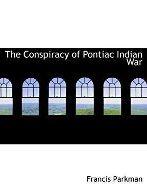 The Conspiracy of Pontiac Indian War