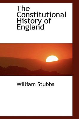 The Constitutional History of England 9781115258609