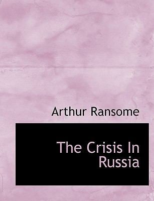 The Crisis in Russia 9781116912562