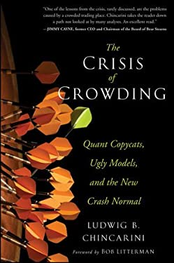 The Crisis of Crowding: Quant Copycats, Ugly Models, and the New Crash Normal 9781118250020