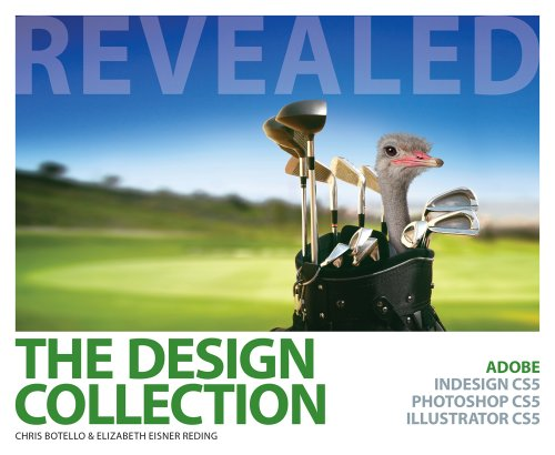 The Design Collection Revealed: Adobe Indesign Cs5, Photoshop Cs5 and Illustrator Cs5 9781111130619