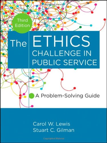 The Ethics Challenge in Public Service: A Problem-Solving Guide 9781118109861
