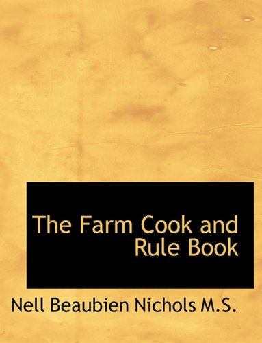 The Farm Cook and Rule Book 9781116667127
