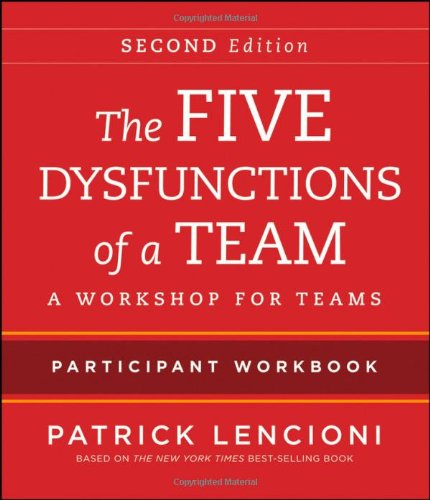 The Five Dysfunctions of a Team Participant Workbook: A Workshop for Teams 9781118167908