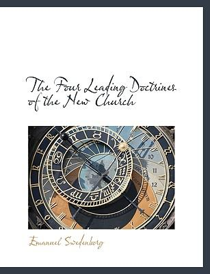 The Four Leading Doctrines of the New Church 9781115544054