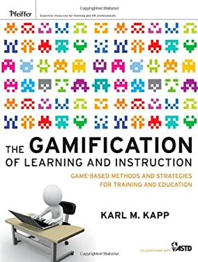 The Gamification of Learning and Instruction: Game-Based Methods and Strategies for Training and Education 9781118096345