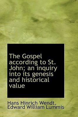 The Gospel According to St. John; An Inquiry Into Its Genesis and Historical Value 9781116150261