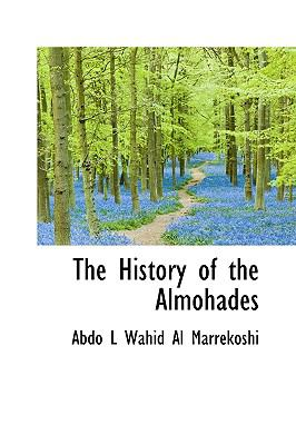 The History of the Almohades 9781116440874