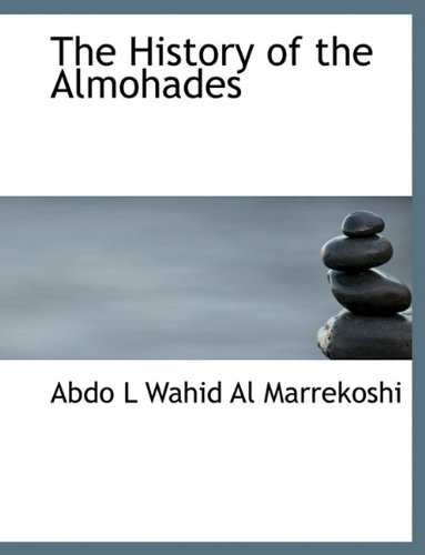 The History of the Almohades 9781116440881