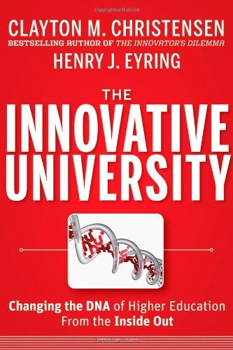 The Innovative University: Changing the DNA of Higher Education from the Inside Out 9781118063484