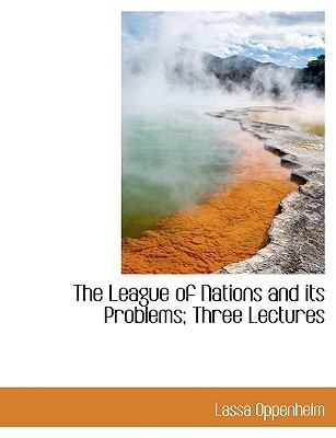 The League of Nations and Its Problems; Three Lectures 9781116720334