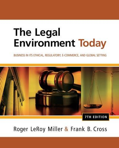 The Legal Environment Today: Business in Its Ethical, Regulatory, E-Commerce, and Global Setting 9781111530617