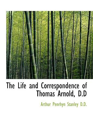 The Life and Correspondence of Thomas Arnold, D.D 9781116821598