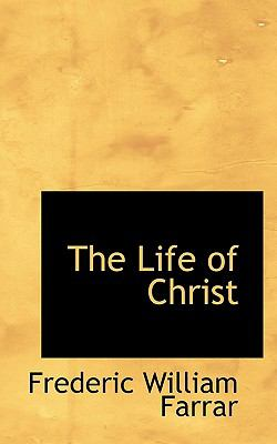 The Life of Christ 9781116388657