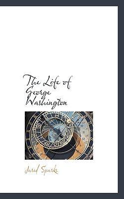 The Life of George Washington 9781116482225