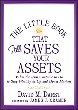 The Little Book That Still Saves Your Assets: What the Rich Continue to Do to Stay Wealthy in Up and Down Markets 9781118423523