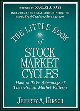 The Little Book of Stock Market Cycles: How to Take Advantage of Time-Proven Market Patterns 9781118270110